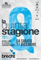 Stagione 2011-2012 Del Teatro Brecht Di San Sisto: La Quinta Stagione