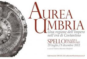 Exhibit 'aurea Umbria. Una Regione Dell'impero Nell'era Di Costantino' ('aurea Umbria. A Region Of The Empire In The Era Of Constantius'), 2012