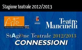 Stagione Teatrale 2012/2013 Teatro Mancinelli: Connessioni