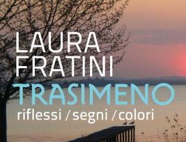 Trasimeno. Riflessi / Segni / Colori, Mostra Fotografica Di Laura Fratini