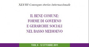 Xlviii  Convegno Storico Internazionale Di Todi 'il Bene Comune: Forme Di Governo E Gerarchie Sociali Nel Basso Medioevo' - 2011